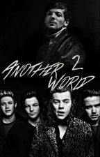 Another World 2 || Larry Stylinson FF by MaybexStorys