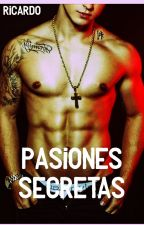 Pasiones Secretas(Gay) by ReJj1713