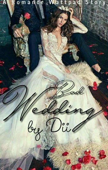 Bad Wedding Jj Parkdanner Wattpad