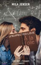 Unexpected Love T1 [SOUS CONTRAT CHEZ CITY ÉDITIONS] by MilaJensen
