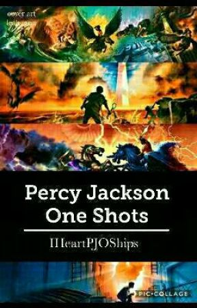 Percy Jackson One Shots // REQUESTS OPEN by IHeartPJOShips