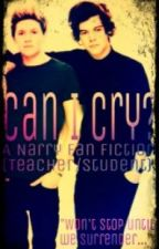 Can I Cry? (A Narry Storan Teacher/Student Fan Fiction) by narryisthelife4me