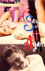 Say It Again - A Ron and Hermione Love Story by frustratedwizard