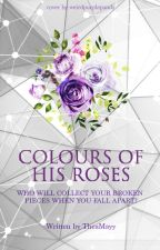Colors Of His Roses by TheaMayy
