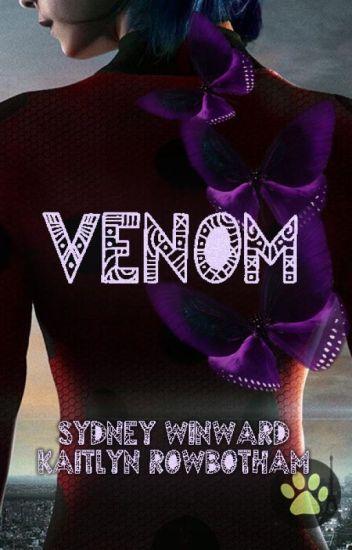 Venom: A Miraculous Ladybug Fanfiction - Sydney W  - Wattpad