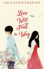Love Will Find a Way by lulusyifaf