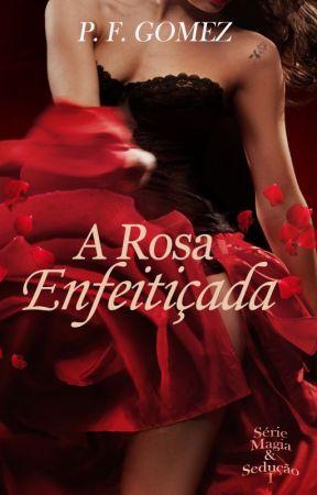 A rosa enfeitiçada (degustação) by PFGomez