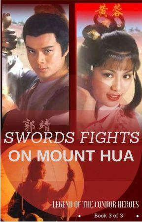 SWORDS FIGHTS ON MOUNT HUA (Book 3 of Legend Of The Condor Heroes
