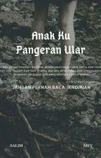 Anak Ku Pangeran Ular by user57073449