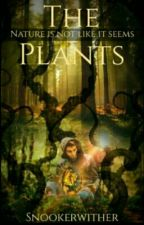 The Plants  by SnookerWither