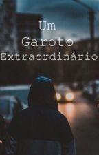 Um garoto extraordinário  by HeloisaWiggersDJ
