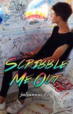 Scribble Me Out by juliannav135
