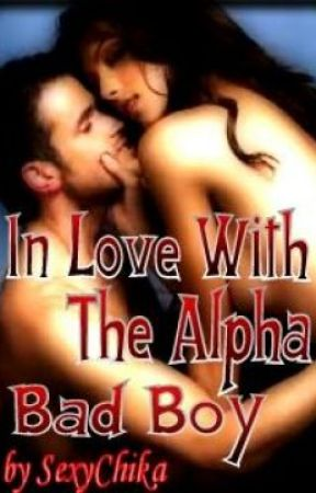 In Love With The Alpha Bad Boy by SexyChika