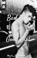 Bad Boy vs Good Girl  by x_CHOMIK_x