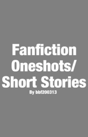 Fanfiction Mulitfandom Oneshots/Short Stories by bbf200313