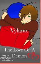 The Love Of A Demon ( Vylante) by WillowChanFics