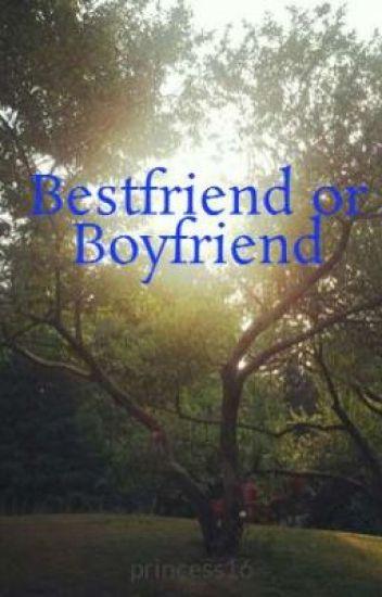 Bestfriend or Boyfriend
