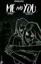 Me and You -Camren (Lauren G!P) by JadeHarmonizer