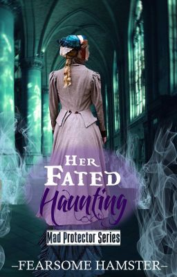 Her Fated Haunting (Mad Protector Series #2)