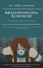 Brązowowłosa Kunoichi    Hyuga Uchiha Nanako by Lisek_Uzumaki
