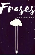 Frases by Sammalfri