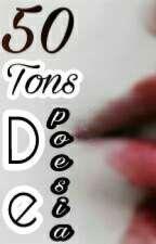 50 Tons de poesia by PoetaNoturno