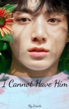 ∘I Can't Have Him∘|| J.Jungkook by Jeonla