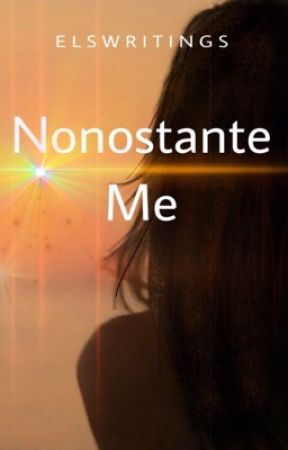 Nonostante Me -Federico Rossi- by elswritings