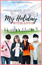 MY HOLIDAY WITH LOVE [PinkFinite] by Dee14007