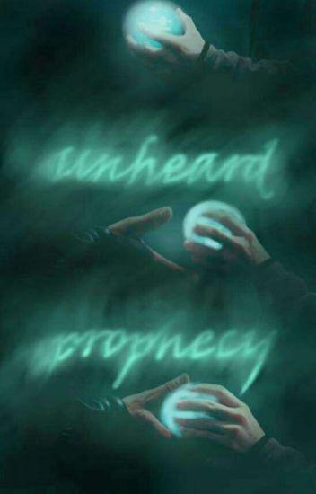 Unheard prophecy