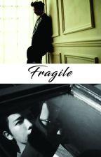 Fragile - Adaptación - Eunhae +18 by LeexLee4ever