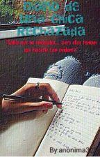 Diario de una chica Rechazada by anonima32M