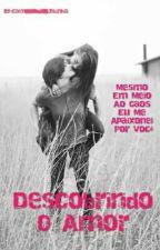 Descobrindo O Amor by Bryan_Kitkat