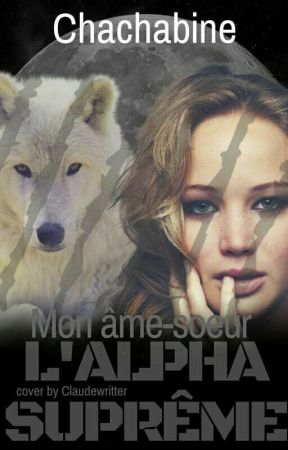 l'alpha suprême mon âmes-sœur by lalouxdu93