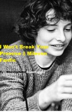 I Won't Break Your Promise || Mileven Fanfic by MilevenNeedSomeEggos