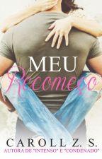 Meu Recomeço by CarollZS