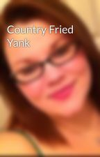 Country Fried Yank by angelwing218