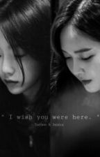 I Wish You Were Here by Heney_hcs