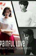 Painful Love (NC-17+) by YooWon428