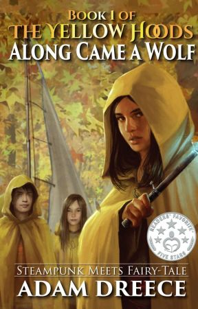 Along Came a Wolf (The Yellow Hoods #1) by AdamDreece