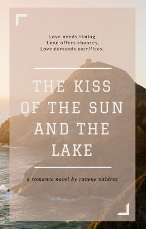 The Kiss of the Sun and The Lake by RaveneValdrez
