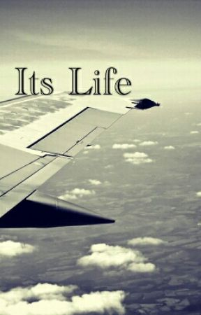 Its Life by TaylorBoss832
