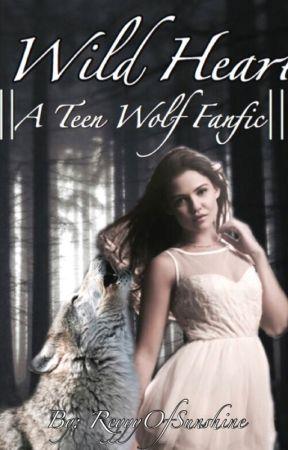 Wild Heart ||A Teen Wolf Fanfic~2|| by WandassMaximoff