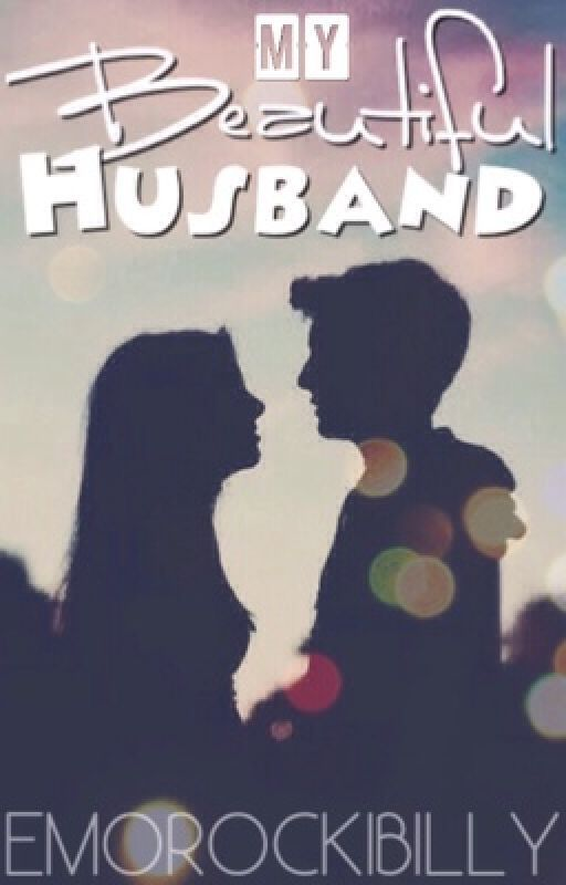 My Beautiful Husband by emorockibilly09