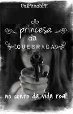 Princesa Da Quebrada (2* temporada)  by UniPandaPF