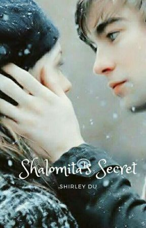 Shalomita's Secret (Complete) by shirleyduassa