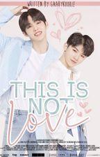 → JiCheol ♡ This is not love. by GaabyKookie