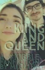 Kiing and Queen (A Kiibble Fanfiction) by maliaannrawr