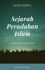 Sejarah Peradaban Islam [ SLOW UPDATE & REVISI ] by sitynur_ukh