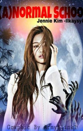 (A)Normal School [Jennie Kim] by Ilkayyoda